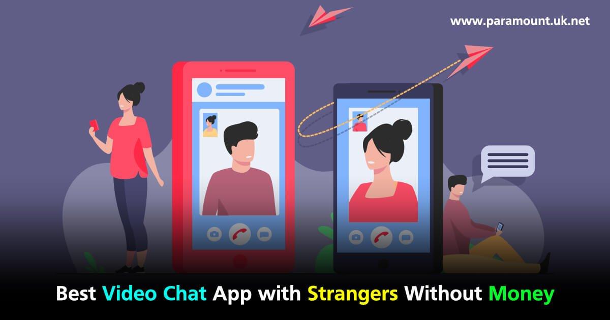 Best Stranger Video Chat App in India 2021 - Stranger Chat
